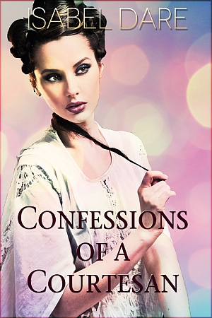 Confessions of a Courtesan book cover by Isabel Dare