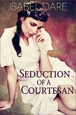 Seduction of a Courtesan book cover by Isabel Dare