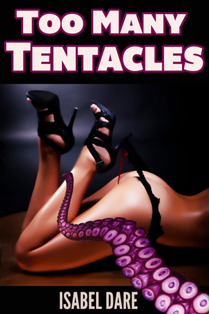 too-many-tentacles-bundle-isabel-dare-kindle-erotica-300x450